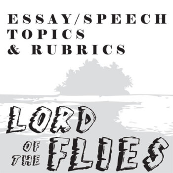 LORD OF THE FLIES Essay Prompts  Grading Rubrics by Created for