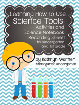 Learning How to Use Science Tools: Science Notebook Recording Sheets
