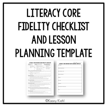 Literacy Fidelity Checklist and Lesson Planning Template by Kasey Kiehl - lesson planning