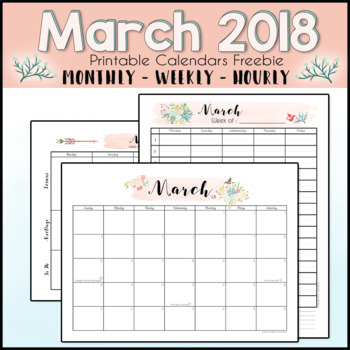 March 2018 Printable Monthly, Weekly, and Hourly Calendars - FREEBIE