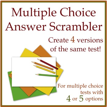 Multiple Choice Test Scrambler to Reduce Cheating by Thought Process