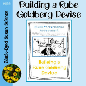 NGSS Performance Assessment Rube Goldberg Device by Black-Eyed Susan