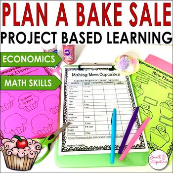 PROJECT BASED LEARNING MATH  ELA Plan a Bake Sale Grades 3-5 TpT