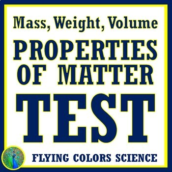 Properties of Matter TEST Mass, Weight, Volume (Includes Tools to - tools to measure volume