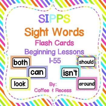 SIPPS Sight Words Flash Cards (Beginning Lessons 1-55) by Coffee and