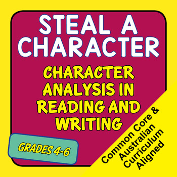STEAL a Character - character analysis and development for reading