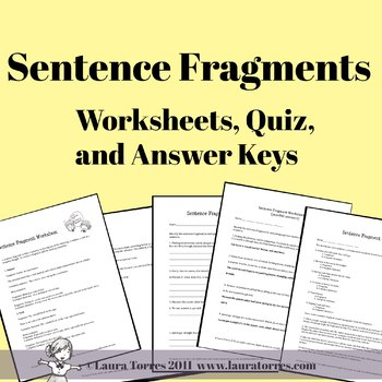 Sentence Fragments - Worksheets, Quizzes and Answer Keys by Laura Torres