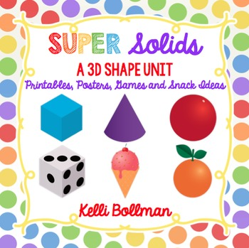 Super Solids {3D Shape Unit} by Kelli Bollman Teachers Pay Teachers