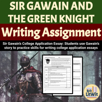 Sir Gawain College Essay Writing Assignment by BritLitWit TpT