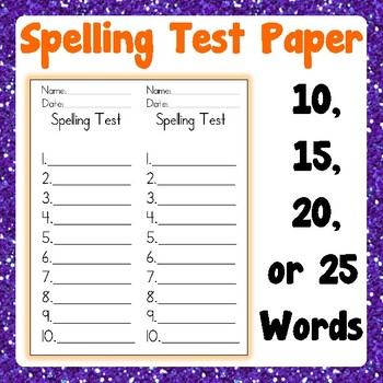 Spelling Test paper for ALL Grades - Template for 10, 15, 20, 25 words