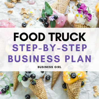 Step-by-Step Food Truck Business Plan (PPT, Instructions, and Rubric)
