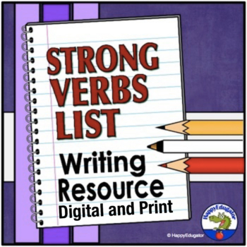 Strong Verb List by HappyEdugator Teachers Pay Teachers