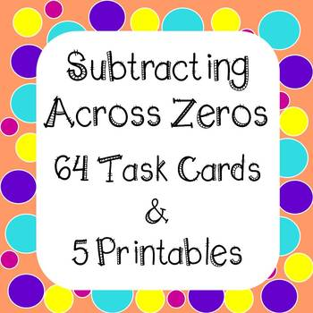 Subtracting Across Zeros Task Cards and Worksheets by Fun Finds for