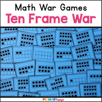 Ten Frame War Cards (A Number Sense Game) {FREE} by Primary Delight