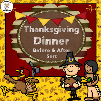Sorting- Before and After Sort - Thanksgiving Dinner by Creations by