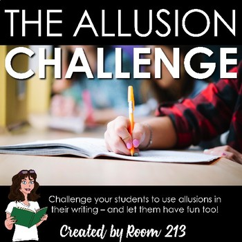 The Allusion Challenge by Room 213 Teachers Pay Teachers