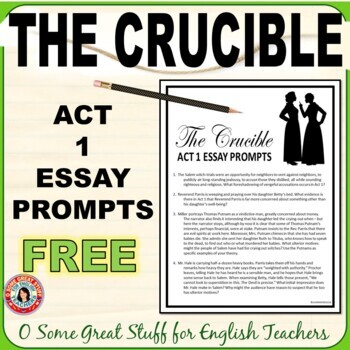 The Crucible Act 1 Essay Prompts by O Some Great Stuff for English