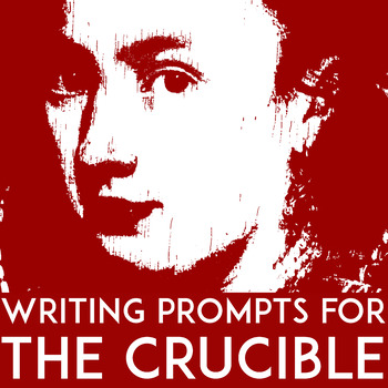 The Crucible Writing Prompts Essays, Creative Writing,  50 Bell