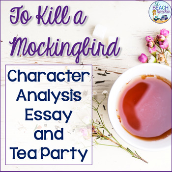To Kill a Mockingbird Character Analysis Essay  Tea Party by