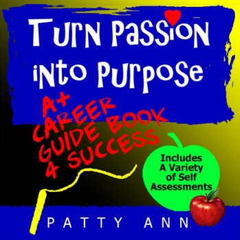 Career - Job - Employment Guide \u003e Turn Passion into Purpose +Self