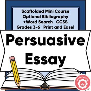 Writing A Persuasive Essay Any Topic by Smarter Teaching K-8 TpT