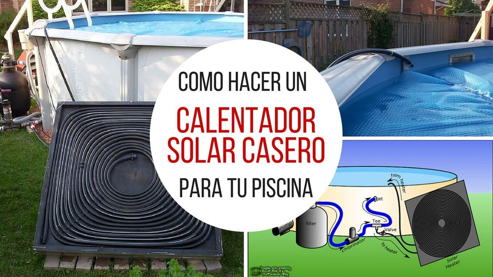 Agroa c mo hacer un calentador solar casero para tu piscina for Calentar agua piscina