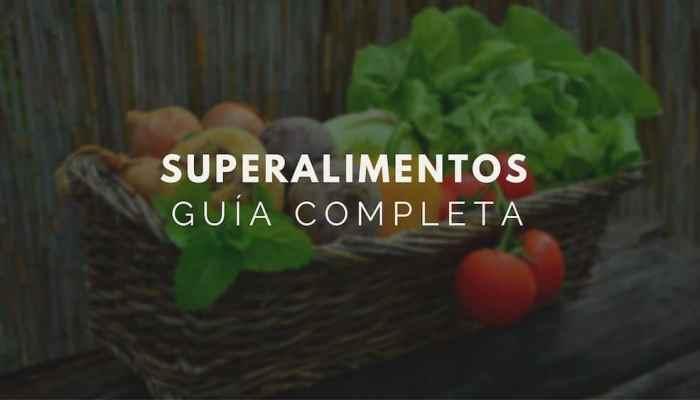 Superalimentos, la nueva apuesta para una vida más sana. Guía completa