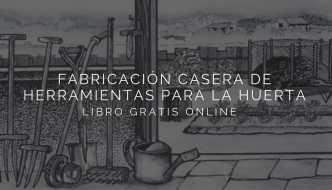 Libro gratis: Fabricación casera de herramientas para la huerta