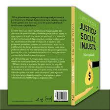 Luis Pazos y La Justicia Social Injusta