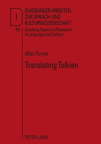 Translating Tolkien: Philological Elements in <I>The Lord of the Rings</I> (Duisburg Papers on Research in Language and Culture)