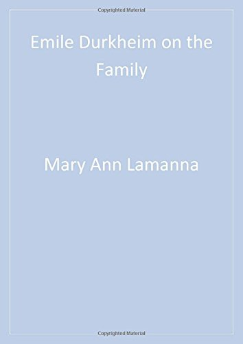 Emile Durkheim on the Family (Understanding Families (Paperback))