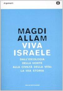Viva Israele. Dall'ideologia della morte alla civiltà della vita: la mia storia