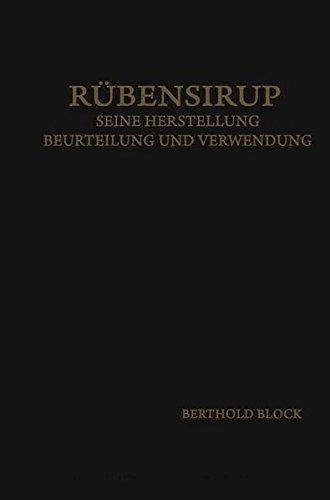 Rübensirup: Seine Herstellung, Beurteilung und Verwendung (German Edition)
