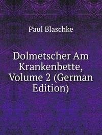 Dolmetscher Am Krankenbette, Volume 2 (German Edition)