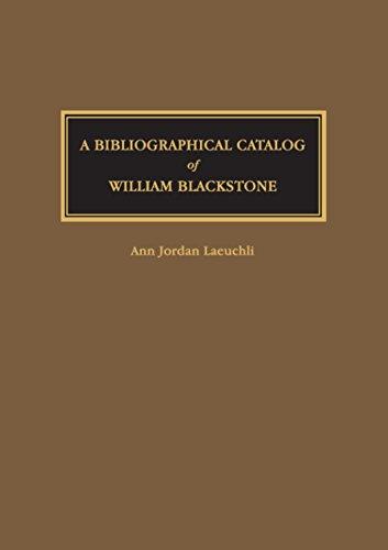 A Bibliographical Catalog of William Blackstone