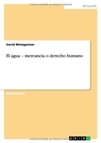 El Agua - Mercancia O Derecho Humano (German Edition)