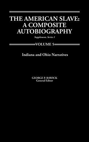 The American Slave: Indiana & Ohio Narratives Supp. Ser. 1, Vol 5