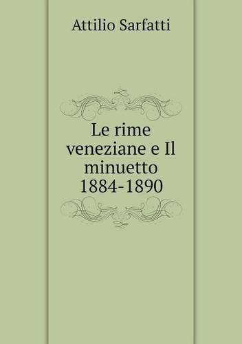 Le rime veneziane e Il minuetto 1884-1890 (Italian Edition)