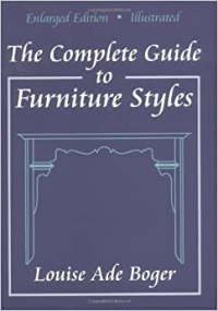 The Complete Guide to Furniture Styles: Louise Ade Boger ...