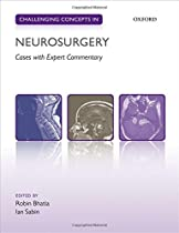 Challenging Concepts in Neurosurgery: Cases with Expert Commentary