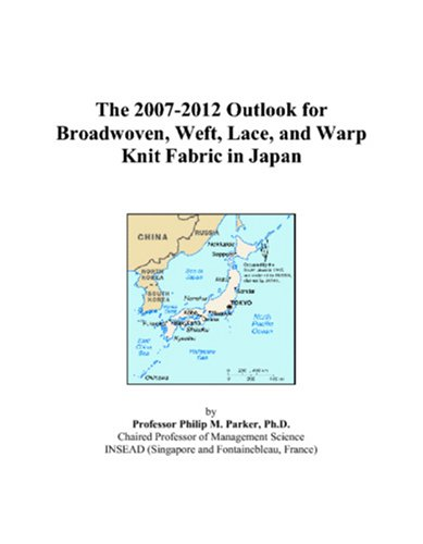 The 2007-2012 Outlook for Broadwoven, Weft, Lace, and Warp Knit Fabric in Japan