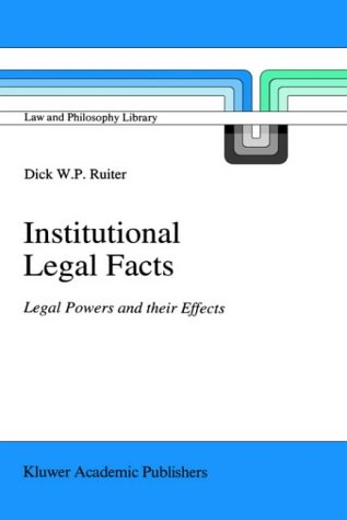 Institutional Legal Facts: Legal Powers and their Effects (Law and Philosophy Library)