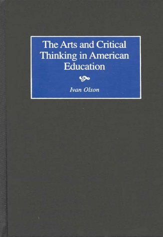 The Arts and Critical Thinking in American Education