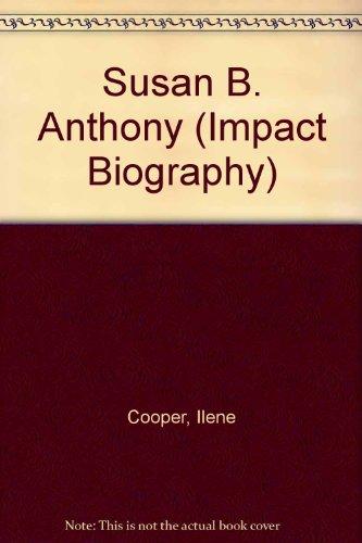 Susan B. Anthony (Impact Biography)