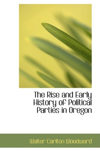 The Rise and Early History of Political Parties in Oregon
