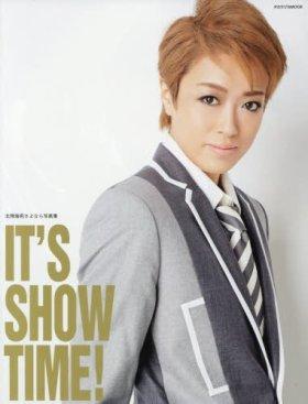 IT'S SHOW TIME!―北翔海莉さよなら写真集 (タカラヅカMOOK)
