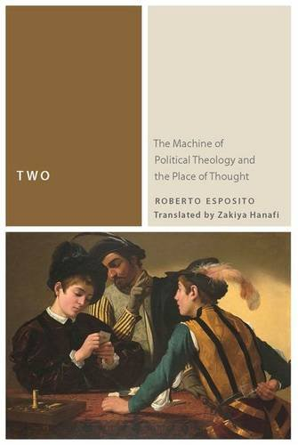 Two: The Machine of Political Theology and the Place of Thought (Commonalities (FUP))