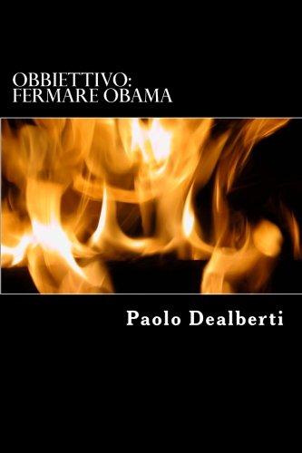 Obbiettivo: Fermare Obama (La Saga degli Speculari) (Volume 2) (Italian Edition)