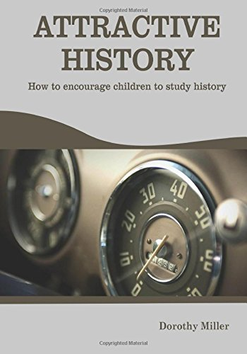 Attractive history: How to encourage  children to study  history