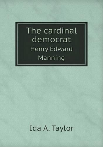 The cardinal democrat Henry Edward Manning